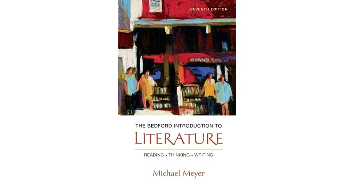 The bedford introduction to literature reading thinking writing the bedford introduction to literature reading thinking writing by michael meyer fandeluxe