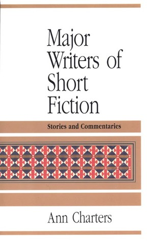 Major Writers of Short Fiction: Stories and Commentaries