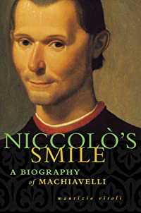 Niccolò's Smile: A Biography of Machiavelli