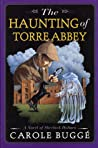The Haunting of Torre Abbey: A Novel of Sherlock Holmes