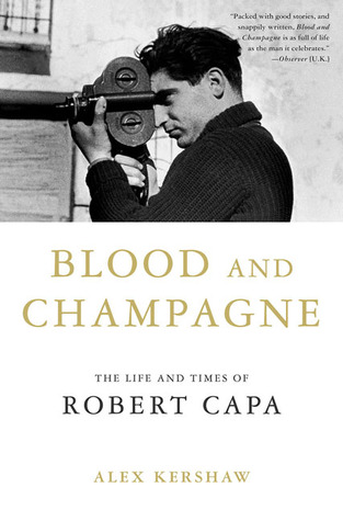 Blood and Champagne: The Life and Times of Robert Capa  pdf