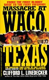 Massacre at Waco, Texas by Clifford L. Linedecker