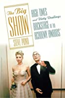 The Big Show: High Times And Dirty Dealings Backstage At The Academy Awards