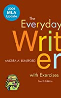 The Everyday Writer with Exercises with 2009 MLA Update