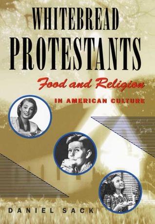 Whitebread Protestants by Daniel Sack
