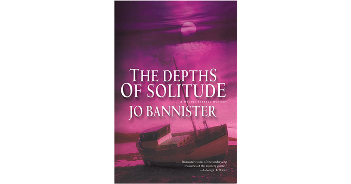The Depths Of Solitude Brodie Farrell 4 By Jo Bannister border=