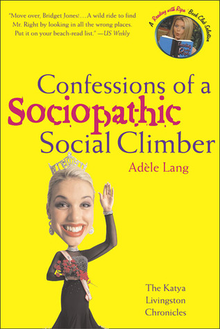 Confessions of a Sociopathic Social Climber: The Katya