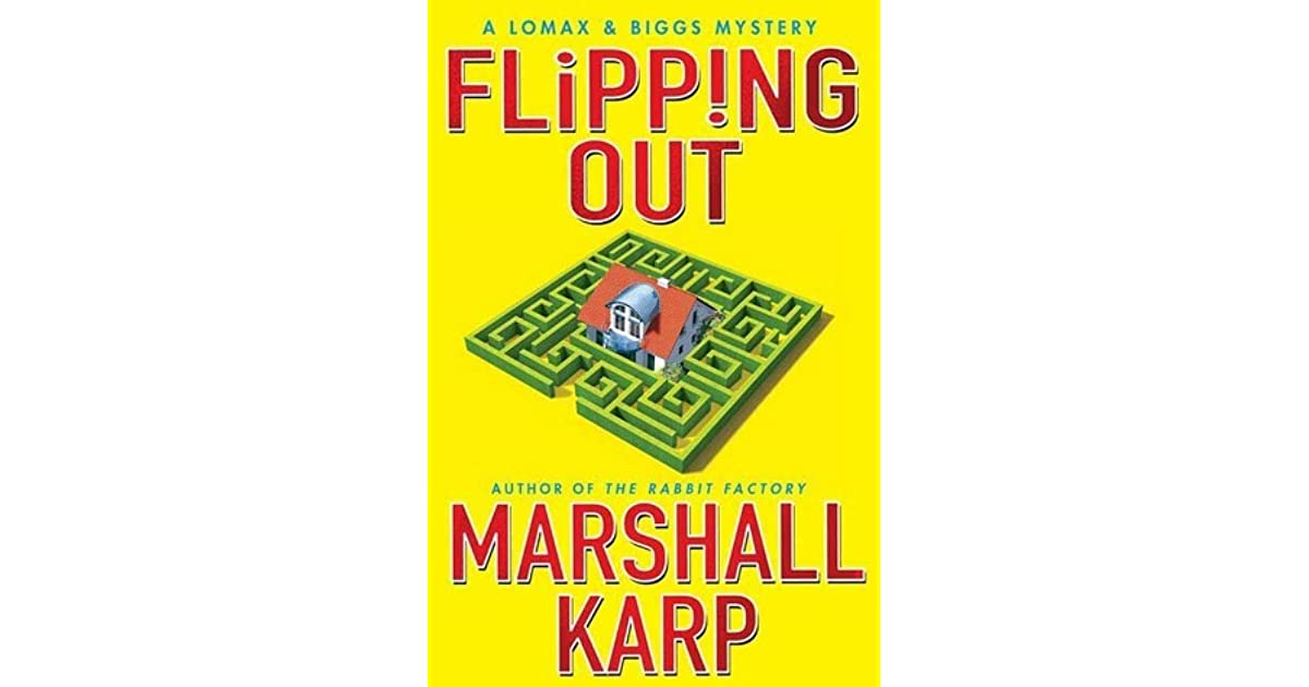 Flipping Out Lomax Biggs 3 By Marshall Karp