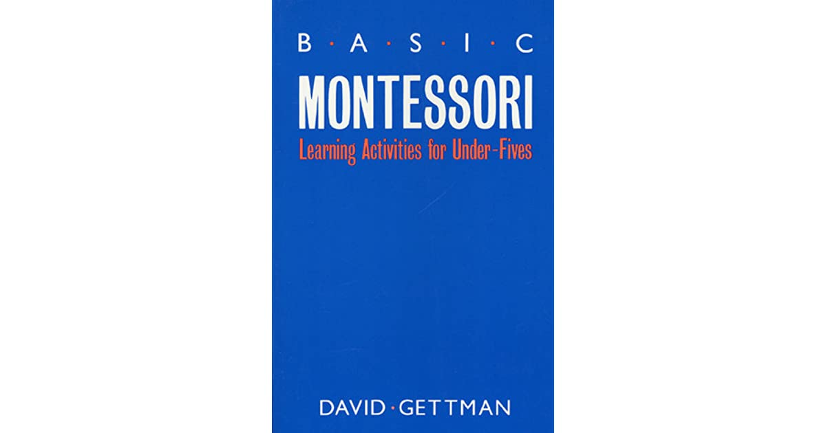 Basic Montessori: Learning Activities For Under-Fives by ...