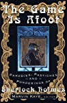 The Game Is Afoot: Parodies, Pastiches and Ponderings of Sherlock Holmes