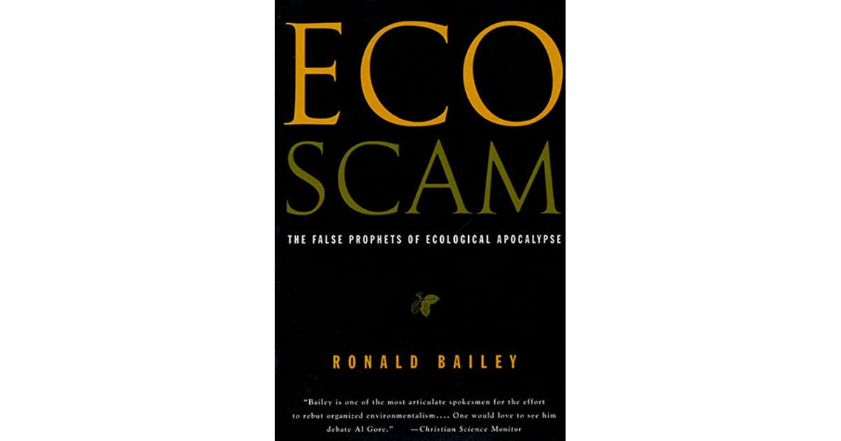 Eco scam the false prophets of ecological apocalypse by ronald bailey fandeluxe Images