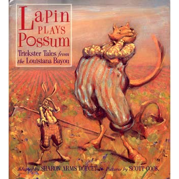 Lapin Plays Possum Trickster Tales From The Louisiana Bayou By Sharon Arms Doucet