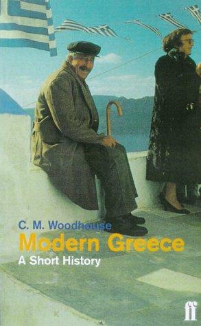 Modern Greece by C.M. Woodhouse