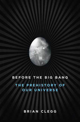 Before the Big Bang  The Prehistory of Our Universe-St