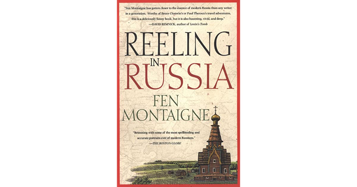 Reeling In Russia An American Angler In Russia By Fen Montaigne