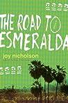 The Road to Esmeralda: A Novel