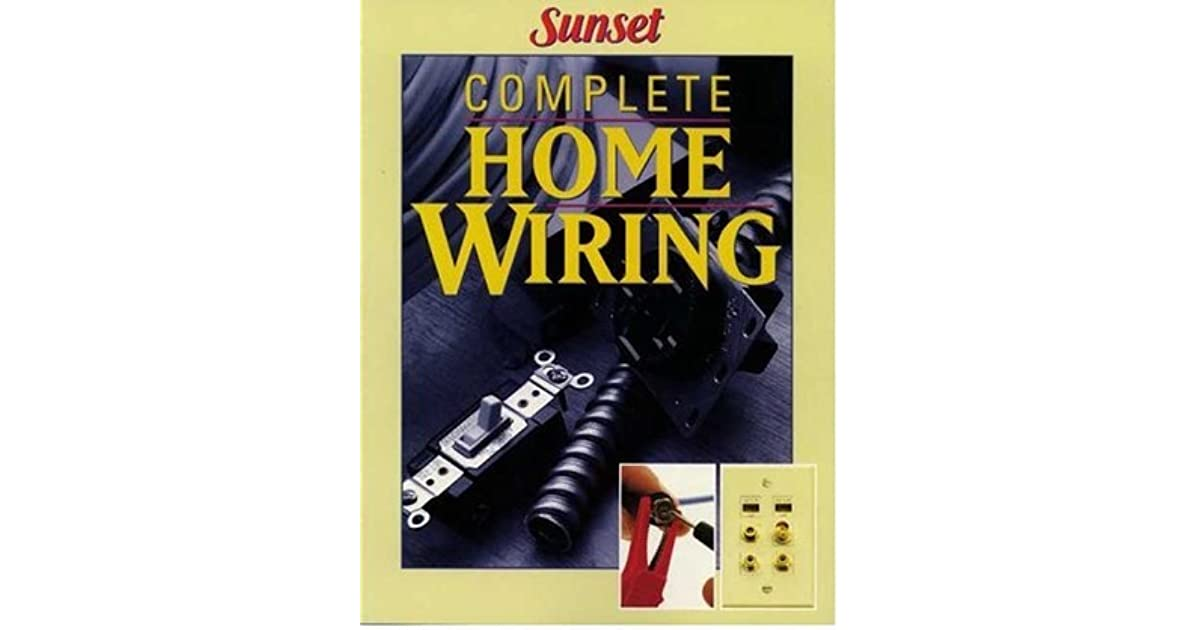 Pleasant Complete Home Wiring By Sunset Magazines Books Wiring 101 Akebretraxxcnl