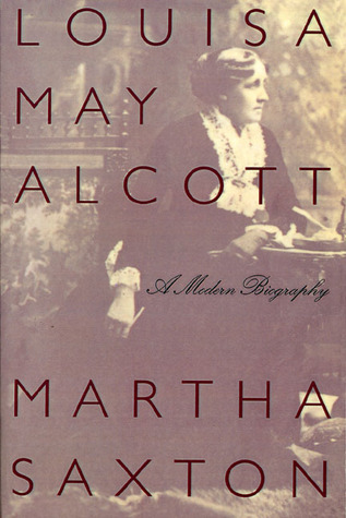 Louisa May Alcott: A Modern Biography