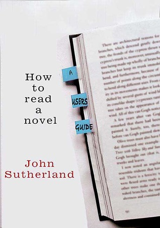 How To Read A Novel: A Users Guide