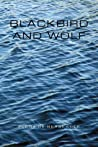 Blackbird and Wolf: Poems