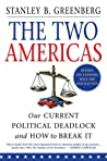 The Two Americas: Our Current Political Deadlock and How to Break It