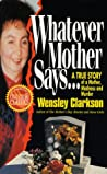 Whatever Mother Says...: A True Story of a Mother, Madness and Murder audiobook download free