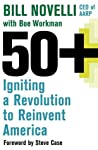 50+: Igniting a Revolution to Reinvent America
