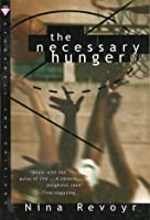 The Necessary Hunger