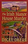 The Irish Manor House Murder by Dicey Deere