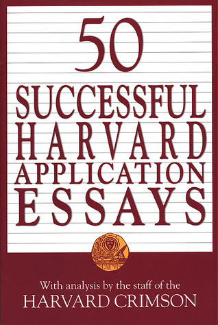 50 successful harvard application essays what worked for the