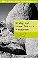 Strategy and Human Resource Management (Management, work & organizations)
