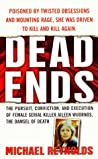 Dead Ends: The Pursuit, Conviction and Execution of Female Serial Killer Aileen Wuornos, the Damsel of Death