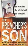 The Preacher's Son: A True Story of Murder in North Carolina