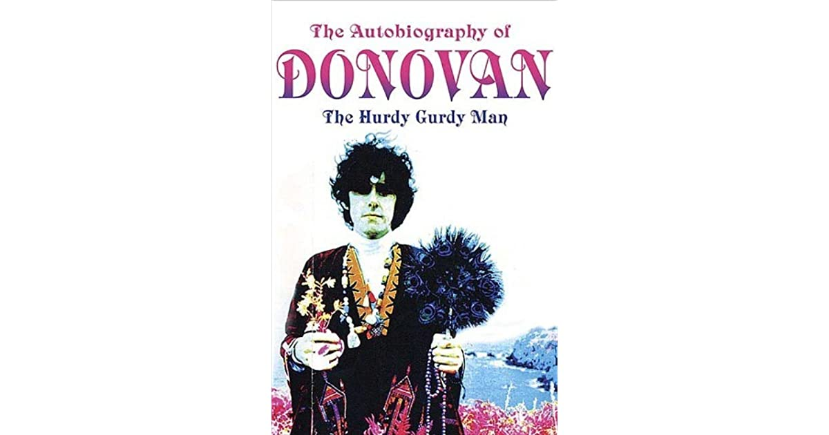 The autobiography of donovan the hurdy gurdy man by donovan solutioingenieria Images