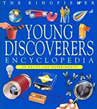 The Kingfisher Young Discoverer's Encyclopedia of Facts and Experiments