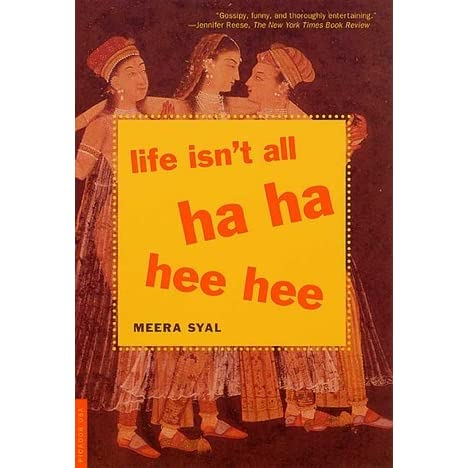 life isn t all ha ha hee hee by meera syal
