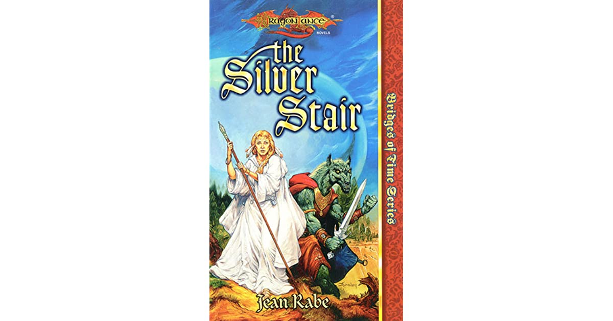 The Silver Stair Dragonlance Bridges Of Time 3 By Jean Rabe