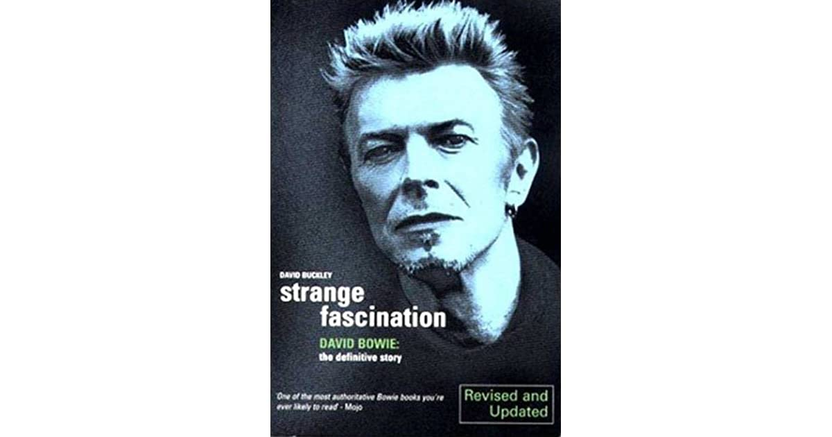 Strange Fascination David Bowie The Definitive Story By David Buckley