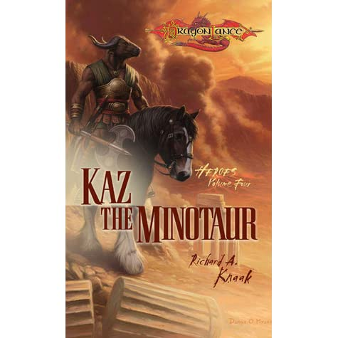 Kaz the Minotaur by Richard A  Knaak