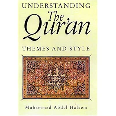 Understanding the Qur'an: Themes and Styles by Muhammad A S