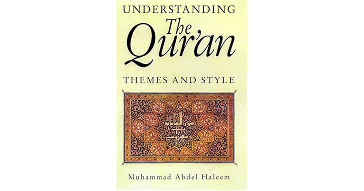 Understanding The Quran Themes And Styles By Muhammad AS Abdel Haleem