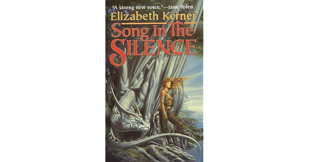 Ebook Song In The Silence The Tale Of Lanen Kaelar 1 By Elizabeth Kerner