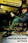 Living at the Edge of the World by Jamie Pastor Bolnick