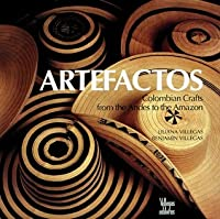 Artefactos: Colombian Crafts from the Andes to the Amazon