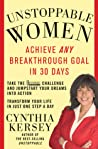 Unstoppable Women: Achieve Any Breakthrough Goal in 30 Days
