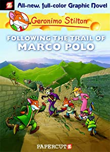 Following the Trail of Marco Polo (Geronimo Stilton Graphic Novels, #4)