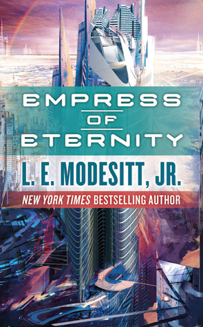 Empress of Eternity by L.E. Modesitt Jr.