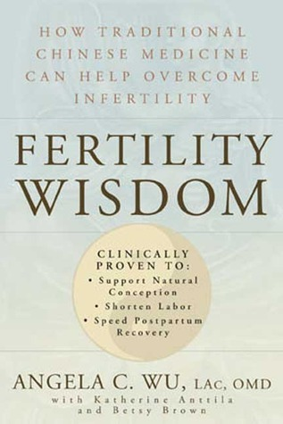Fertility Wisdom How Traditional Chinese Medicine Can Help Overcome Infertility
