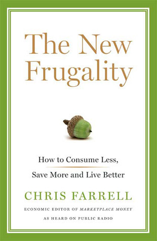 The-New-Frugality-How-to-Consume-Less-Save-More-and-Live-Better