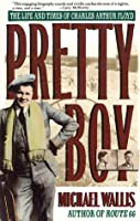 Pretty Boy: The Life & Times Of Charles Arthur Floyd
